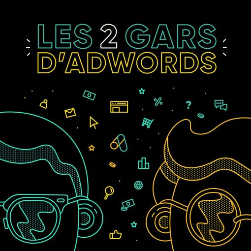 Les 2 Gars d'AdWords - Podcast Cover